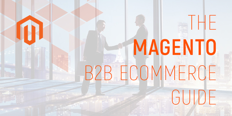 A-Quick-Guide-to-B2B-Ecommerce-with-Magento