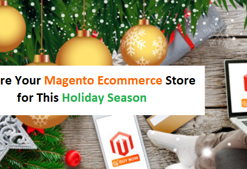 How to Prepare Your Magento Ecommerce Store for This Holiday Season