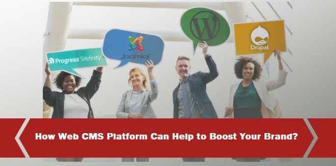 How Your Web CMS Platform Can Help to Boost Your Company Brand