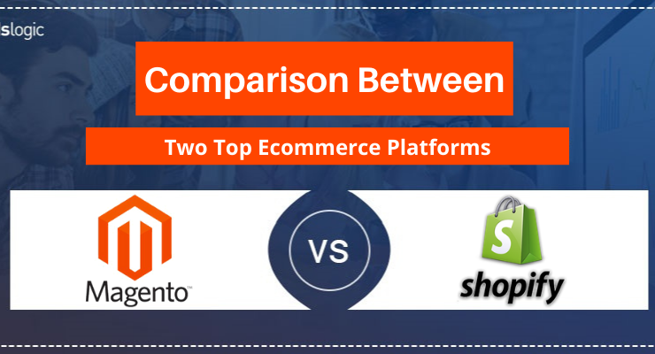 Comparison Between Two Top Ecommerce Platforms