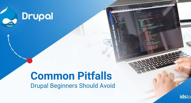Common Pitfalls Drupal Beginners Should Avoid