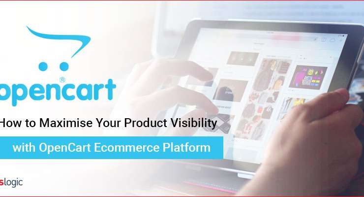 How to Maximise Your Product Visibility with OpenCart Ecommerce Platform