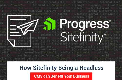 How Sitefinity Being a Headless CMS can Benefit Your Business