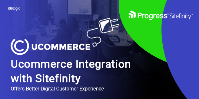 How Ucommerce Integration with Sitefinity Offers Better Digital Customer Experience