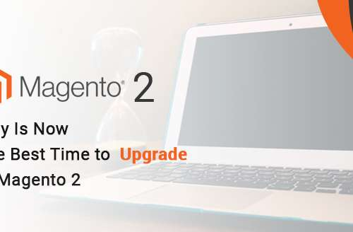 Why Is Now the Best Time to Upgrade to Magento 2