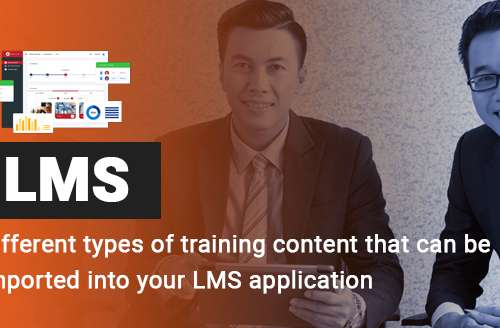 Different Types of Training Content that can be Imported into Your LMS Application