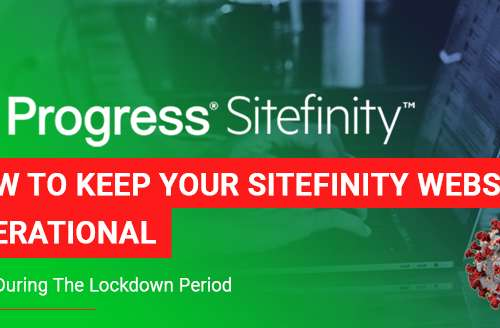 How to Keep Your Sitefinity Website Operational Even During the Lockdown Period