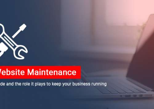 Website Maintenance A Guide and the Role it Plays to Keep Your Business Running