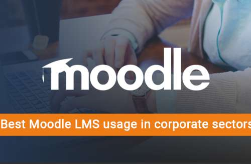 Best Moodle LMS Usage in Corporate Sectors
