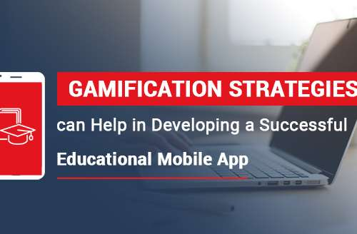 How Gamification Strategies can Help in Developing a Successful Eeducational Mobile App