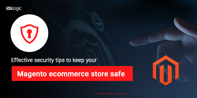Effective Security Tips to Keep Your Magento Ecommerce Store Safe