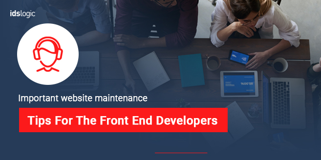 Important Website Maintenance Tips for the Front End Developers