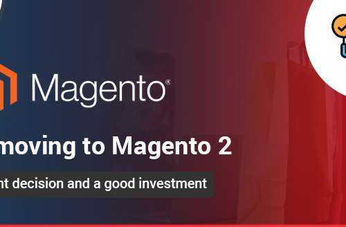 Is Moving to Magento 2 a Right Decision and a Good Investment