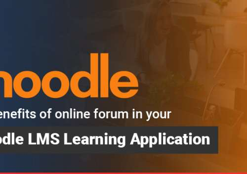 The Benefits of Online Forum in Your Moodle LMS Learning Application