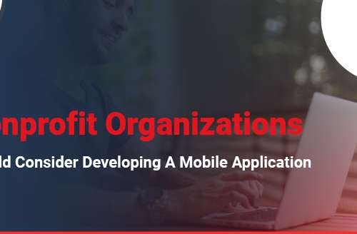 Why Nonprofit Organizations should Consider Developing a Mobile Application