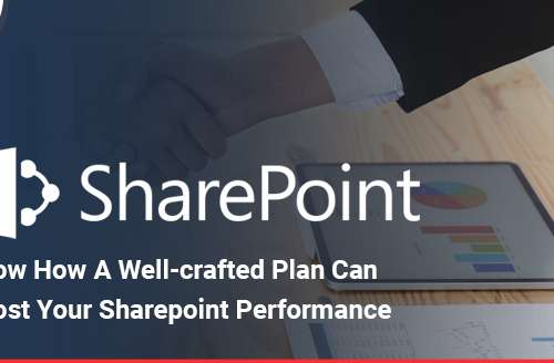 Know How a Well-Crafted Plan can Boost your SharePoint performance