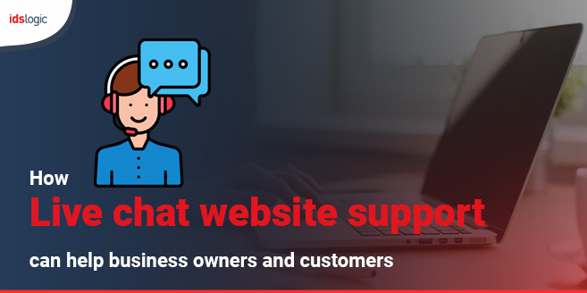 How Live Chat Website Support can Help Business Owners and Customers