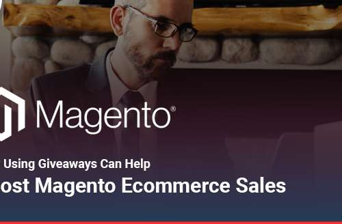 How Using Giveaways can Help Boost Magento Ecommerce Sales