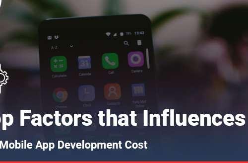 Top Factors that Influences the Mobile App Development Cost