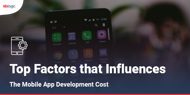 Top Factors that Influences the Mobile App Development Cost