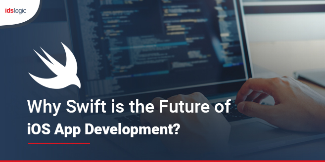 Why Swift is the Future of iOS App Development
