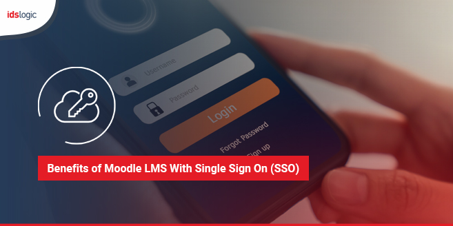 Benefits of Moodle LMS With Single Sign On (SSO)
