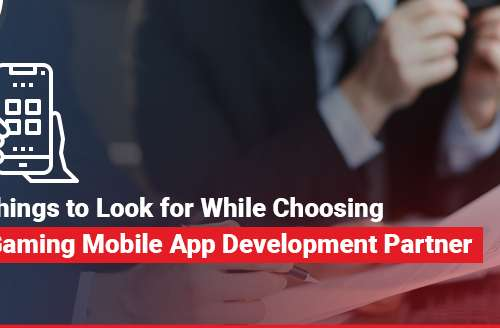 Things to Look for While Choosing Gaming Mobile App Development Partner