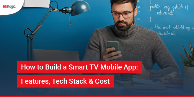 How to Build a Smart TV Mobile App