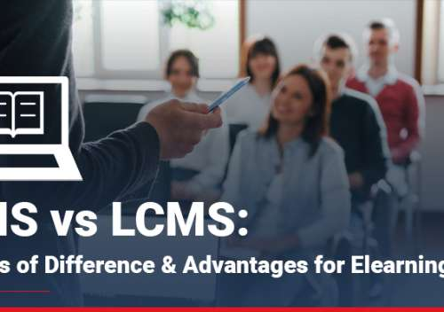 LMS vs LCMS Points of Difference & Advantages for ELearning