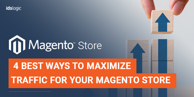 4 Best Ways to Maximize Traffic for Your Magento Store