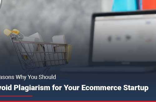 Reasons Why You Should Avoid Plagiarism for Your Ecommerce Startup