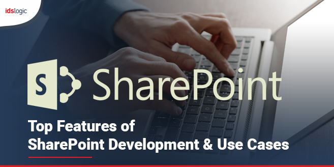 Top Features of SharePoint Development Use Cases