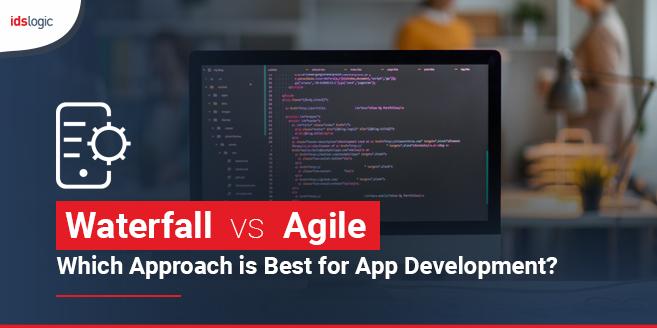Waterfall vs Agile Which Approach is Best for App Development