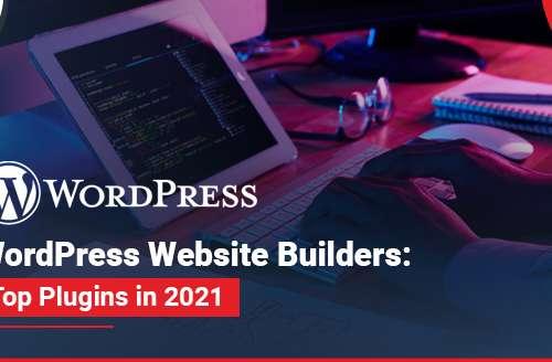 WordPress Website Builders Top Plugins in 2021
